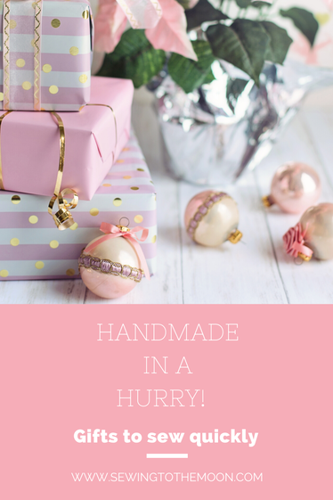 Sew gifts quickly this season. Handmade in a hurry