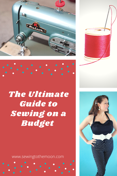 Ultimate guide to sewing on a budget for beginners and advanced sewers
